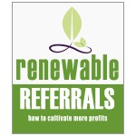 Renewable Referrals by Ray L. Perry