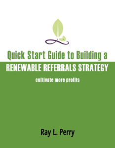 Quick Start Guide to Renewable Referrals | Ray L. Perry